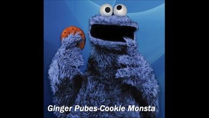 *зверски дъбстеп* Ginger Pubs-cookie Monsta