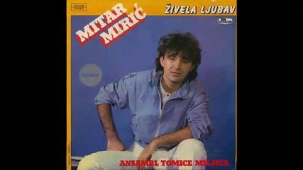 Mitar Miric - Zivela ljubav - (Audio 1985) HD