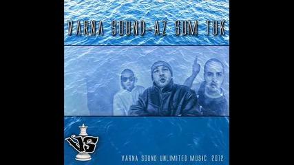 .кърти мивки..*varna Sound - Az Sum Tuk!!