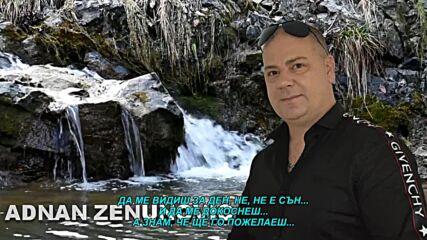 Adnan Zenunovic - 2021 - Da me vidis na dan (hq) (bg sub)