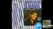 Sinan Sakic - Jos uvek, seca me sve (hq) (bg sub)