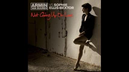 Armin van Buuren Vs. Sophie Ellis - Bextor - Not Giving Up On Love (armin van Buuren Remix)