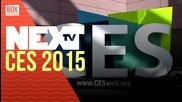 NEXTTV 020: CES 2015 (Част 2)
