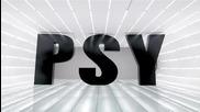 • Psy (ft. Hyuna) - Gagnam style • [ Високо качество ] ( Официално видео ) 2o12