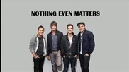 Big Time Rush - 04 Nothing Even Matters ( Lyrics )