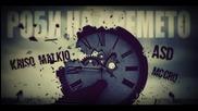 Kriso Malkiq & A.S.D. ft. MC Cro - Robi na Vremeto (2015)