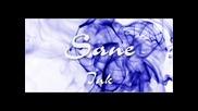 Sane - Ink