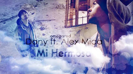 Dony ft. Alex Mica - Mi Hermosa New Cd- Rip