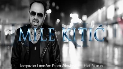 Mile Kitic - Oci moje (official Hd video) 2018