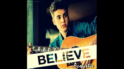 Н О В О Justin Bieber - As Long As You Love Me ( Acoustic Version)