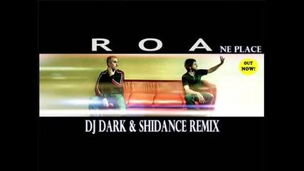 [ Яко Румънско ] R.o.a. – Ne Place (dj Dark & Shidance Remix)