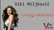 Viki Miljkovic __ Ovog vikenda __ 2003