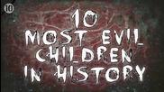 10 от най-злите деца в историята