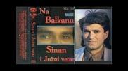 Sinan Sakic i Juzni Vetar - 1991 - 1.ja nikoga nemam
