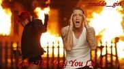- Превод - Rihanna ft. Eminem - Love The Way You Lie part 2
