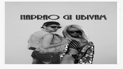 Gery-nikol - Naprao Gi Ubivam feat. 100 Kila