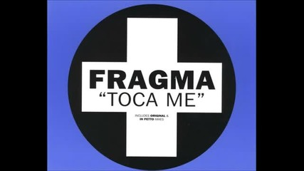 Fragma - Toca Me (original Club Mix)