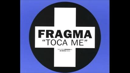 Fragma - Toca Me (original Club Mix)