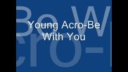 Young Acro - Be With You