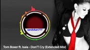 Tom Boxer ft. Isaia - Don't Cry ( Extended Mix )