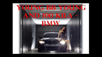 Young Bb Young and 100 Kila - Bmw