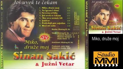 Sinan Sakic i Juzni Vetar - Miko druze moj (audio 1982)