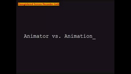 Animator Vs. Animation - Part 1 & 2