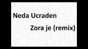 Neda Ucraden - zora je ( turbo dance remix 2010 )