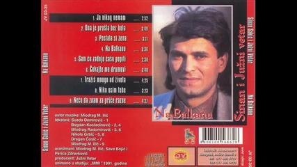 Sinan Sakic i Juzni Vetar - 1991 - Postala si zena (hq) (bg sub)