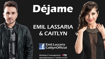 Emil Lassaria & Caitlyn - Dejame