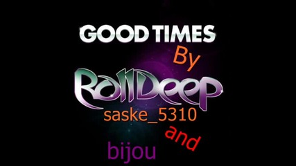 Roll Deep - Good Times