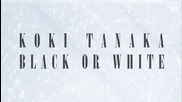 Koki Tanaka Black Or White