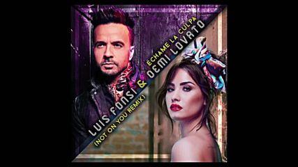 Уникални! Luis Fonsi ft. Demi Lovato - Not On You (remix audio)_ Превод!