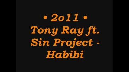 • 2o11 • Tony Ray ft. Sin Project - Habibi