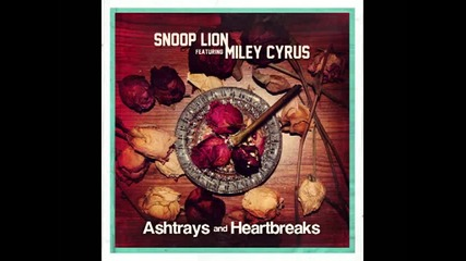 Miley Cyrus ft Snoop Lion - Ashtrays and Heartbreaks