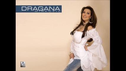 Dragana Mirkovic - Srce moje