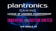 iNNERFiRE vs Autism United - Plantronics LoL Championship #2