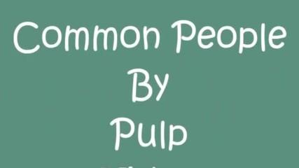 Pulp Extended - Common People (lyrics)