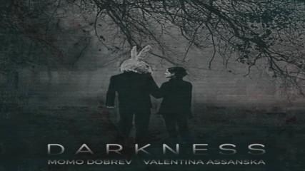 Momo Dobrev & Valentina Assanska - Darkness (Original Mix)