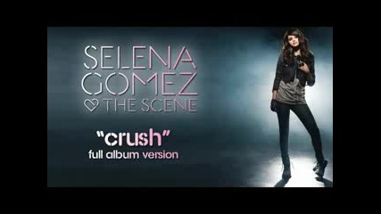 Selena Gomez & The Scene - Crush
