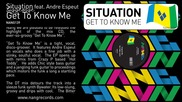 Situation ft. Andre Espeut - Get To Know Me ( Original Mix )