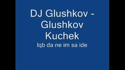 Dj Glushkov - Glushkov Kuchek