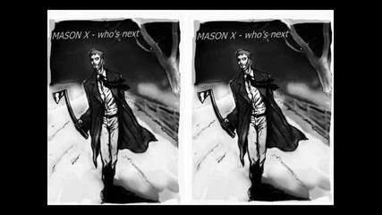 Mason X - who's next
