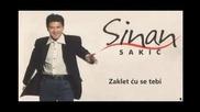 Sinan Sakic - Zaklet cu se tebi (bg sub)