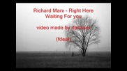 Richard Marx - Right Here Waiting For You (превод)