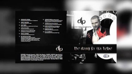 Dado Polumenta - Kad Pijem // OFFICIAL AUDIO 2013