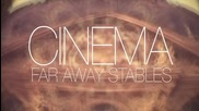 Far Away Stables - Cinema (skrillex_benny Benassi Cover)
