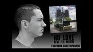 Eminem Ft. Lil Wayne - No Love (hq) Страхотно парче Няма любов, Промяна В Превода!