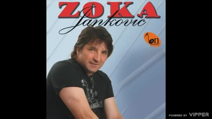 Zoka Jankovic - Bijelo vino, crna zena - (audio) - 2009