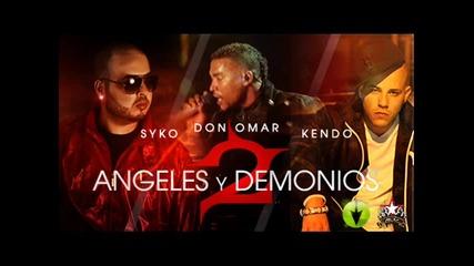 Syko Ft. Don Omar & Kendo Kaponi - Angeles & Demonios (official Remix)